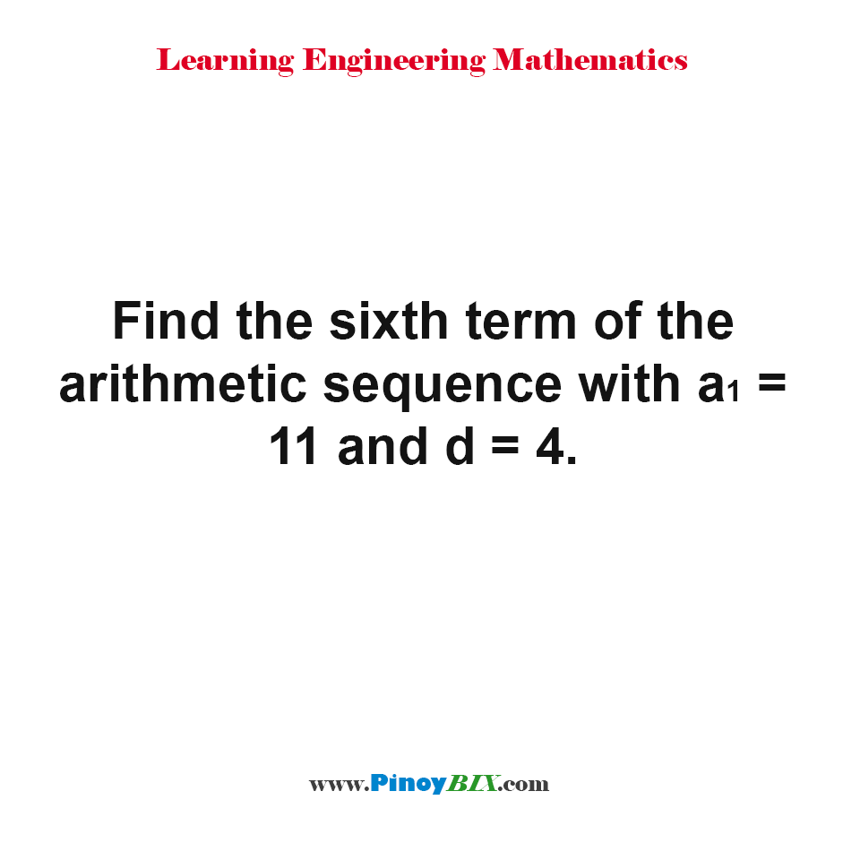 Find the sixth term of the arithmetic sequence