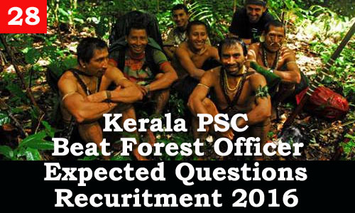 Kerala PSC - Expected Questions for Beat Forest Officer 2016 - 28