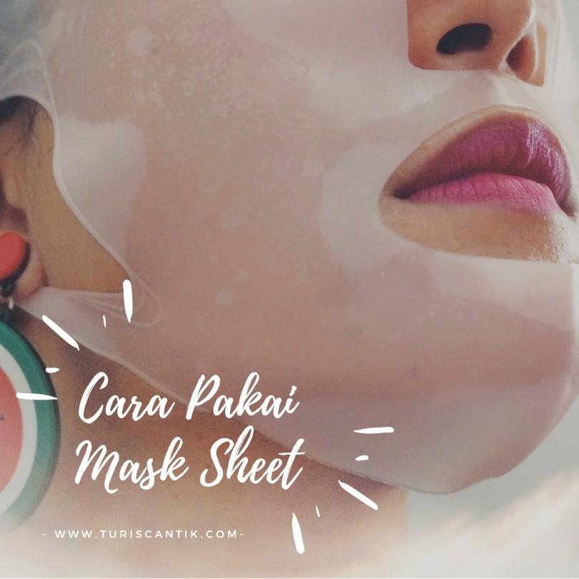 cara pakai mask sheet yang benar