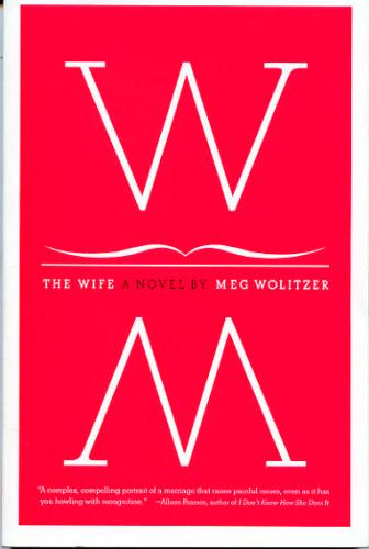 The Wife book cover for novel by Meg Wolitzer, behind the movie starring Glenn Close