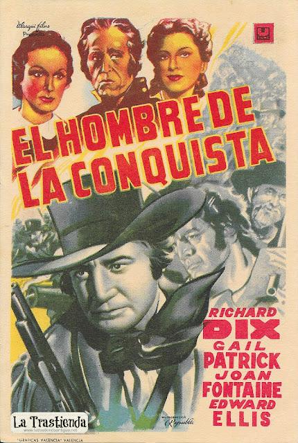 El Hombre de la Conquista - Programa de Cine - Richard Dix - Joan Fontaine