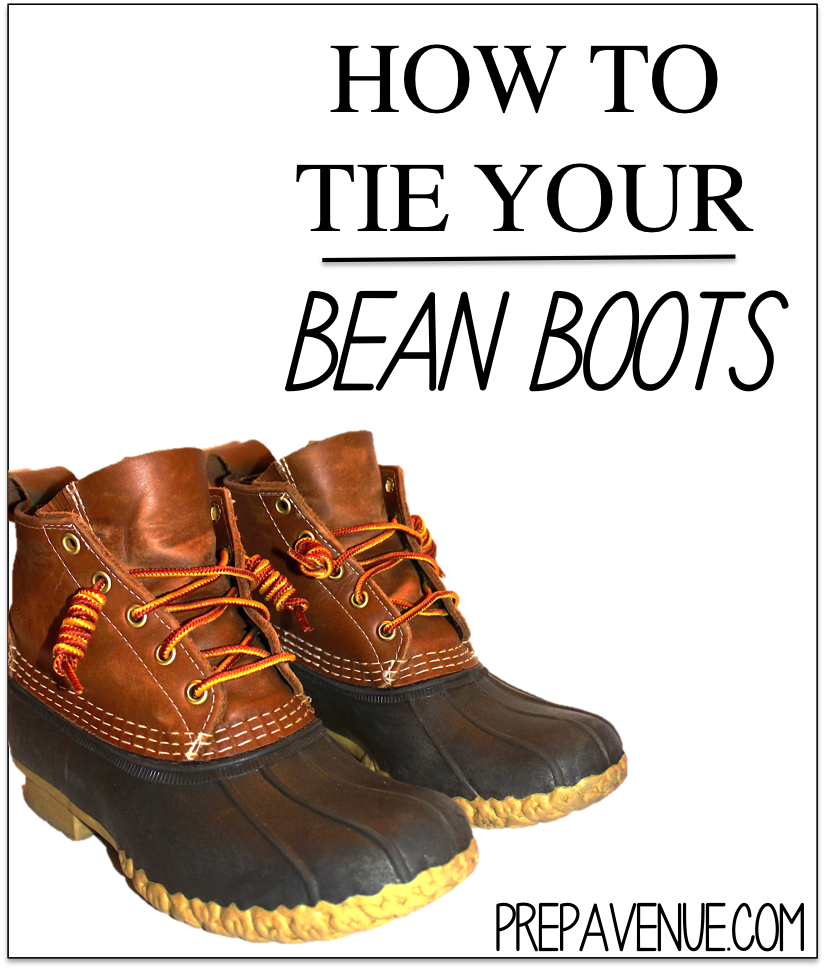 47013fe4aa2 How to tie your Bean Boots - Prep Avenue