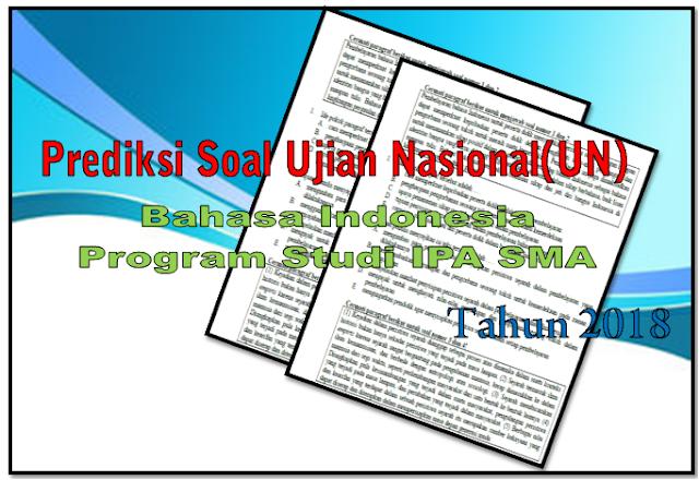 dOWNLOAD PREDIKSI SOAL UN BAHASA INDONESIA PROGRAM IPA TAHUN 2018
