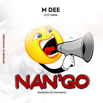 Download Mp3 | M Dee - Nan'go