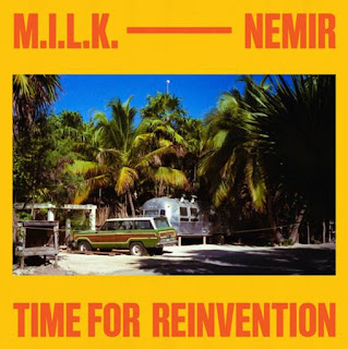 "M.I.L.K. releases new single  ""Time For Reinvention"" Ft. French rising rapper Nemir"