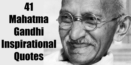 41 Mahatma Gandhi Inspirational Quotes