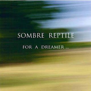 Sombre Reptile - 2017 - For a Dreamer...