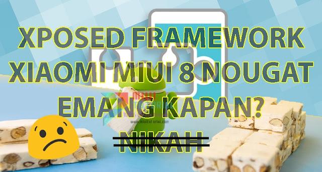 Kapan Xposed Framework Mendukung Xiaomi Miui 8 Nougat? Buat Kamu yang Sedari Dulu Mencari Informasinya