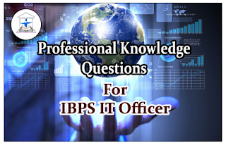 Professional Knowledge Questions for IBPS IT Officer Set-13