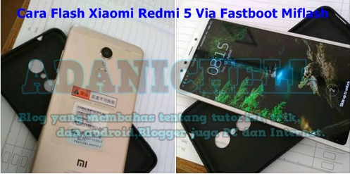 Cara Flash Xiaomi Redmi 5 Via Fastboot Miflash