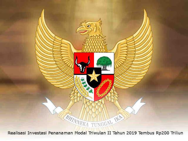 Realisasi Investasi Penanaman Modal Triwulan II Tahun 2019 Tembus Rp200 Triliun