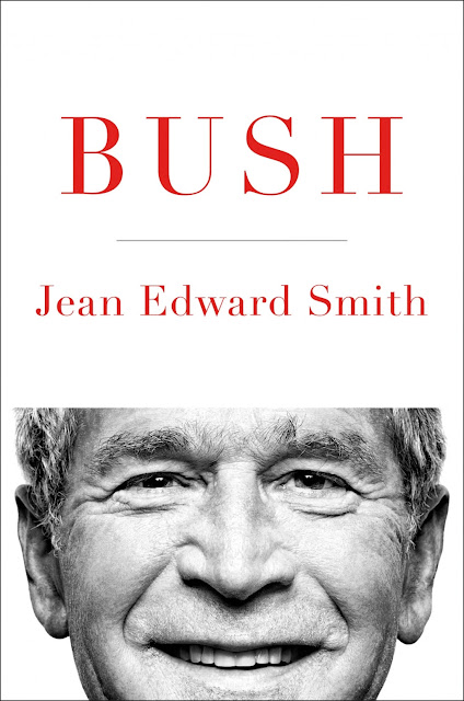 Jacket cover for BUSH by Jean Edward Smith (2016)