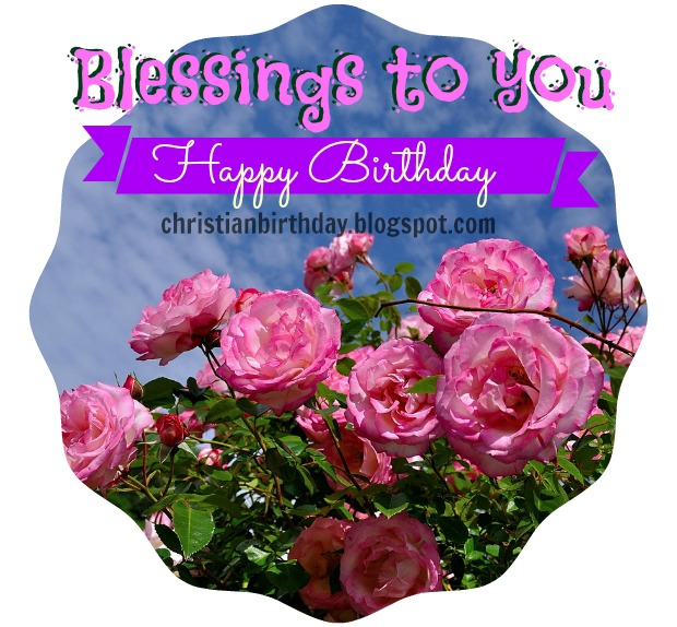 Happy Birthday Sister Christian Quotes: Birthday Card, May You Have Lots Of Blessings