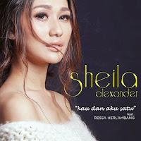 Lirik Lagu Sheila Alexander Kau dan Aku Satu (feat Ressa Herlambang)