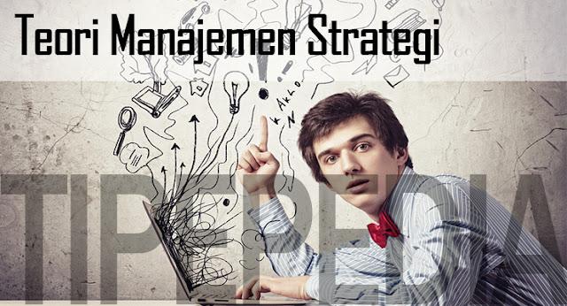 Pengertian Strategi yaitu alat yang dipakai untuk mencapai tujuan Teori Manajemen Strategi Lengkap dengan Pengertian dan Tahapnya