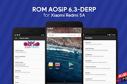 ROM AOSiP 6.3 DERP untuk Xiaomi Redmi 5A ( Riva )