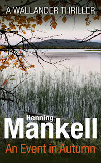 Euro crime 2014 an event in autumn by henning mankell tr laurie thompson september 2014 harvill secker isbn 1846558077 fandeluxe Images