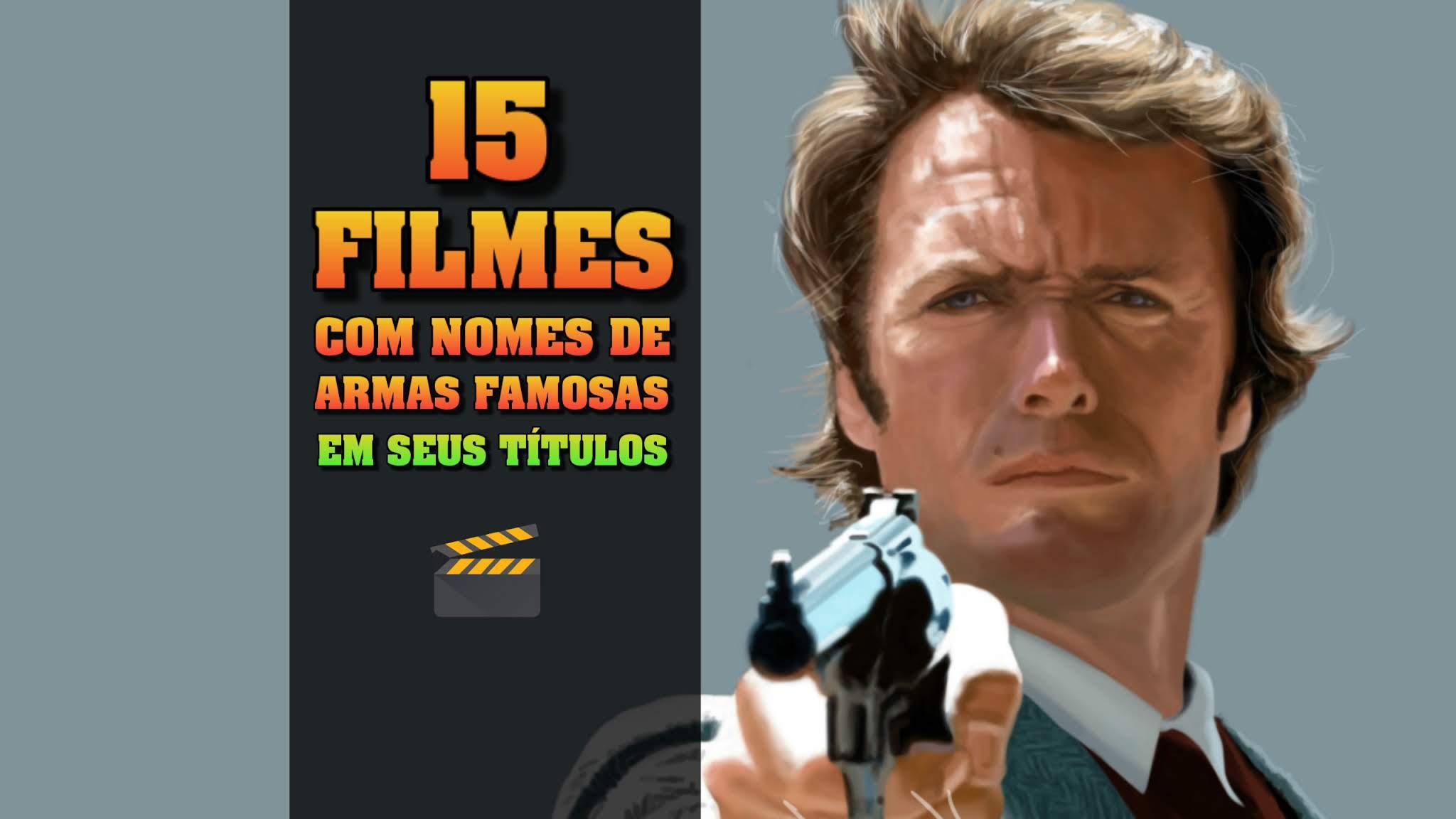 filmes-com-nomes-de-armas-famosas
