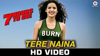 Tere Naina – 7 Hours To Go Mohammad Irfan & Sarodee Borah Shiv Pandit & Natasa Stankovic – YouTube