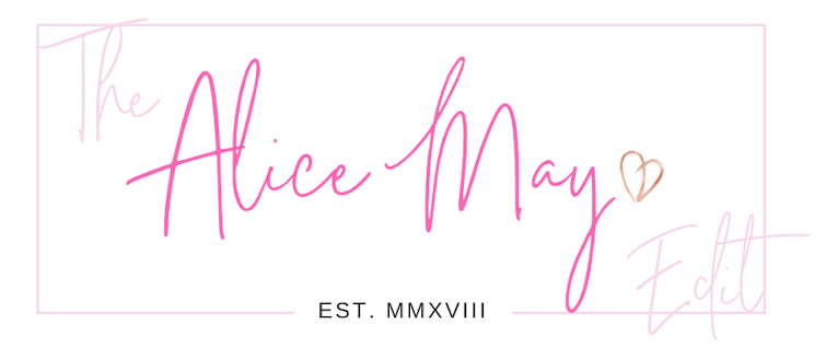 THE ALICE MAY EDIT. - Fashion and Beauty Blog