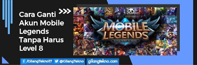 https://www.gilangtekno.com/2018/05/cara-ganti-akun-mobile-legends-tanpa-harus-level-8.html