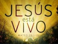 JESÚS ESTA VIVO ÉL RESUCITÓ