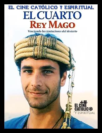 EL CINE CATÓLICO Y ESPIRITUAL: EL CUARTO REY MAGO (1996)