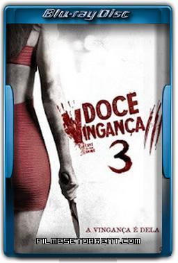 Doce Vingança 3 - A Vingança é Minha Torrent 2016 720p e 1080p BluRay Dual Audio