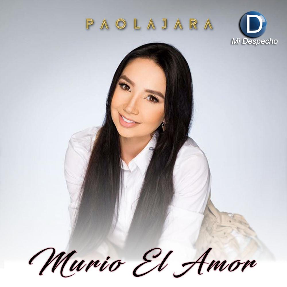 Paola Jara Murio El Amor