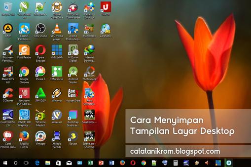 catatanikrom Cara Menyimpan Tampilan Layar Desktop