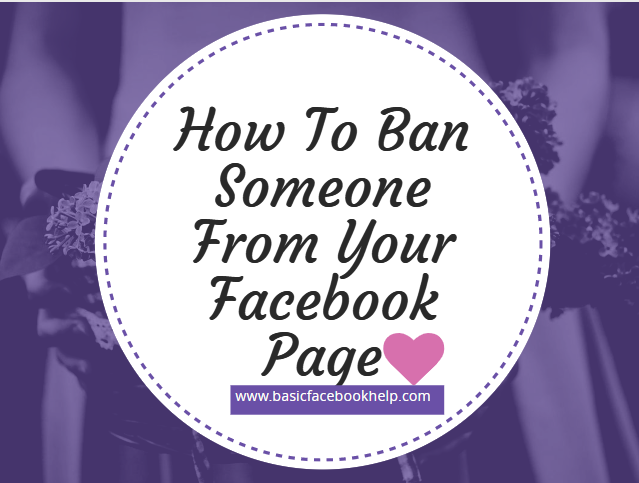 How To Ban Someone From Your Facebook Page