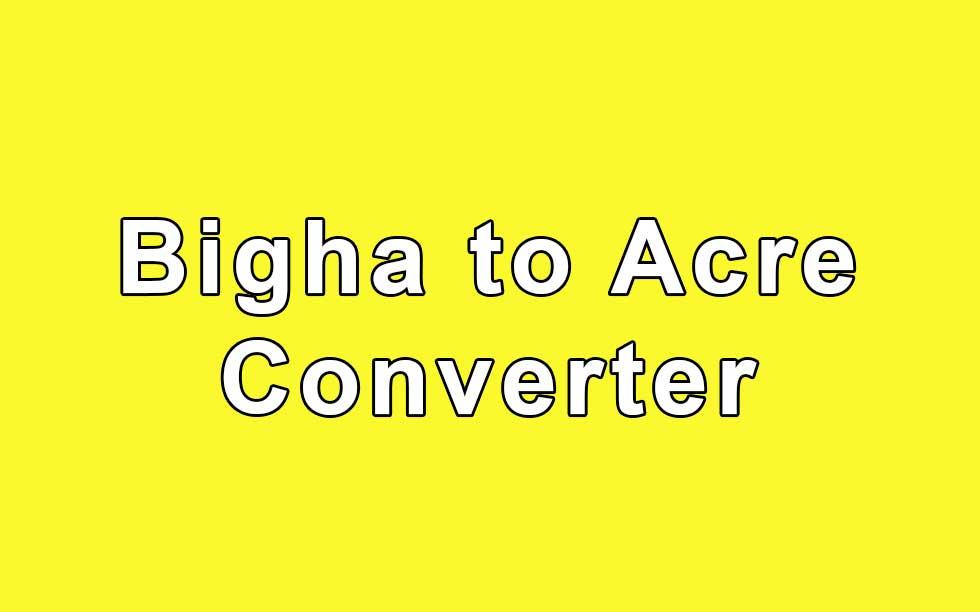 Bigha to Acre Converter - Land Measurement
