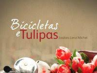 """Resenha Nacional: """"Bicicletas e Tulipas"""" -  Isadora Lenzi Michel"""
