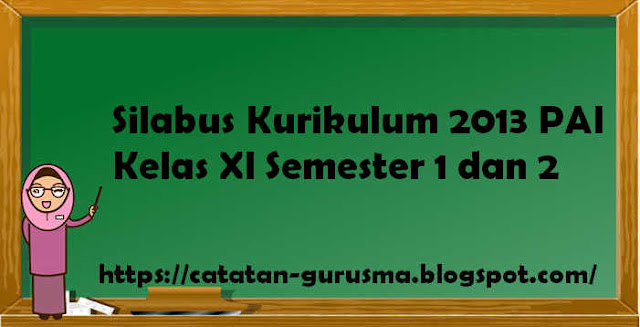 Silabus Kurikulum 2013 PAI Kelas XI Semester 1 dan 2