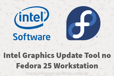 Intel Graphics Update Tool no Fedora 25 Workstation