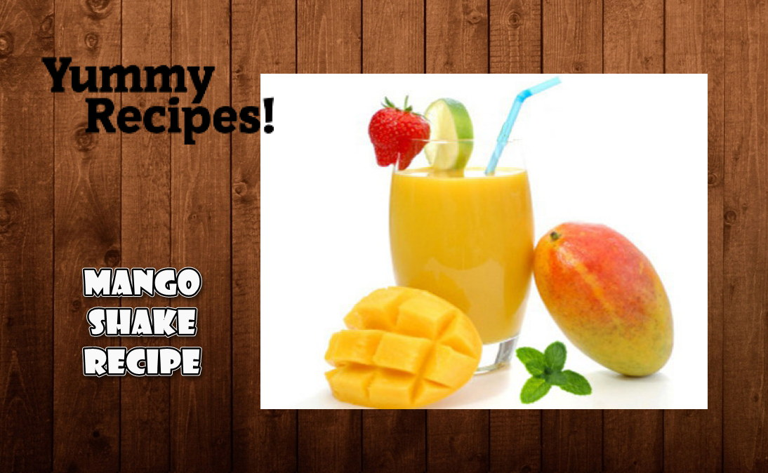 Mango Shake Recipe - How To Make Mango Shake