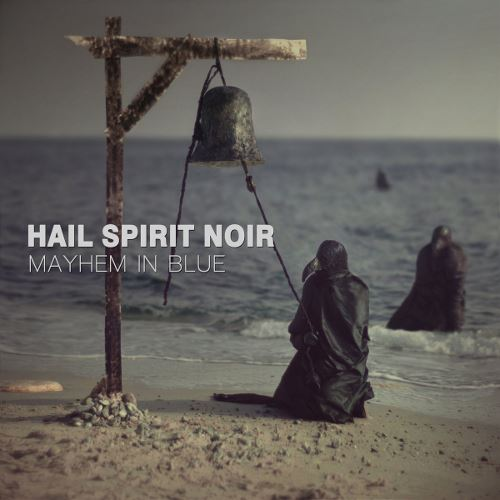 "HAIL SPIRIT NOIR: Ακούστε το ""Mayhem in Blue"" απο το επερχόμενο ομότιτλο άλμπουμ"