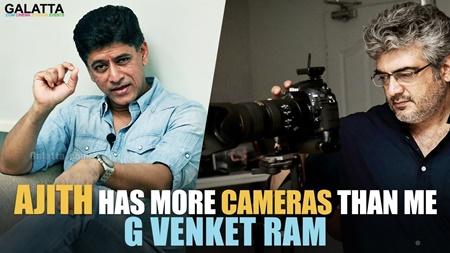 Thala Ajith's photography sense is astounding! He has more camera than me! – G Venket Ram