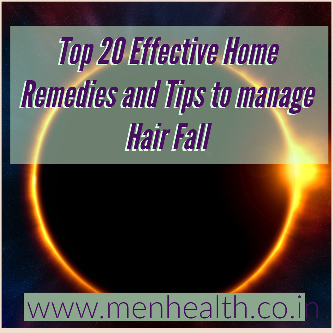 Top 20 Effective Home Remedies And Tips To Manage Hair Fall Men Health