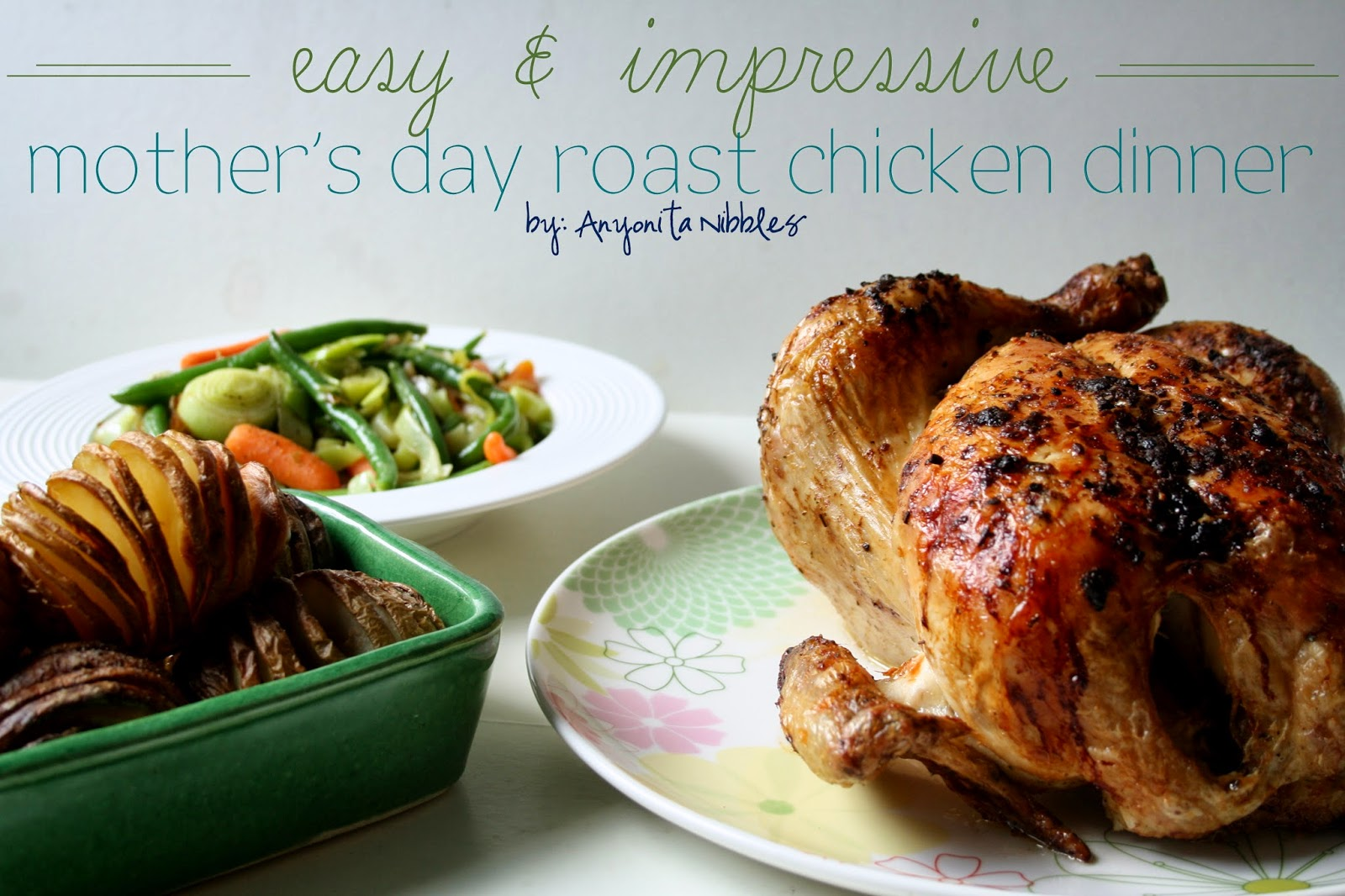 The perfect Mother's Day meal. This juicy roast chicken is paired with two vegetable sides and homemade gravy. | Anyonita Nibbles