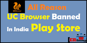 Reason For UC Browser Banned In India Play Store