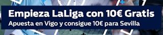 william hill Apuesta Gratis 10 euros apostando Celta vs Real Sociedad 19 agosto