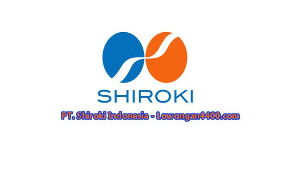 Lowongan Kerja PT. Shiroki Indonesia GIIC Cikarang