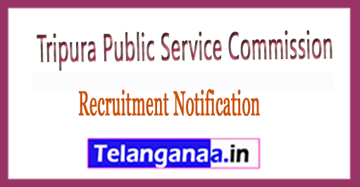 Tripura Public Service Commission (TPSC) Recruitment Notification 2017 Apply