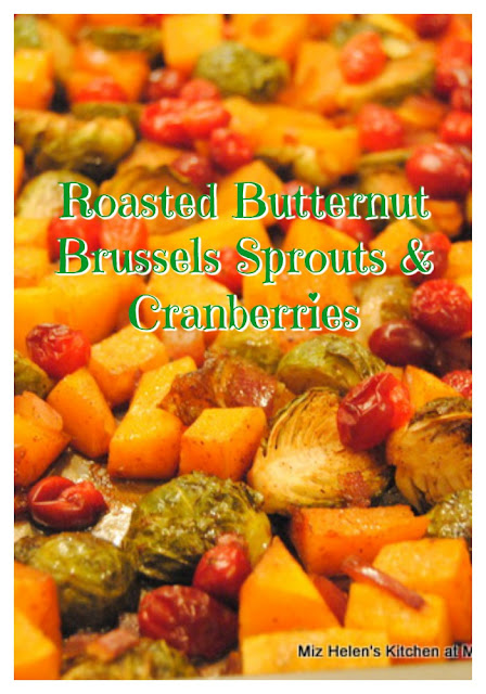 Roasted Butternut, Brussels Sprouts with Cranberries at Miz Helen's Country Cottage
