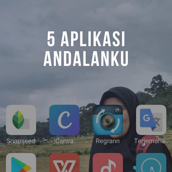5 Aplikasi andalanku