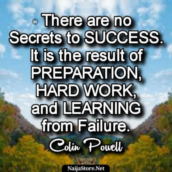 Colin Powell's Quote There are no Secrets to SUCCESS. It is the result of PREPARATION, HARD WORK, and LEARNING from Failure - Motivational Quotes