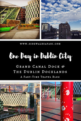 One Day in Dublin City: Grand Canal Dock and the Dublin Docklands