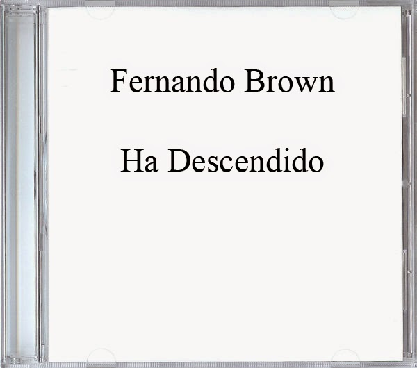 Fernando Brown-Ha Descendido-