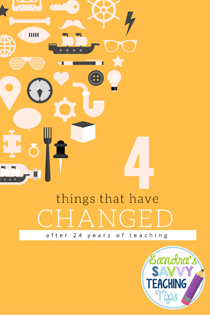 4 things that have changed in teaching over the past 24 years  www.savvyteachingtips.blogspot.com